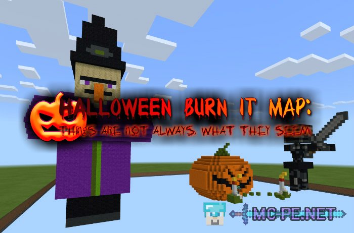 Halloween Burn It Map: Things Are Not Always, What They Seem