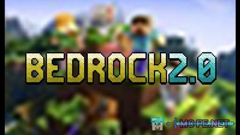 Bedrock 2.0