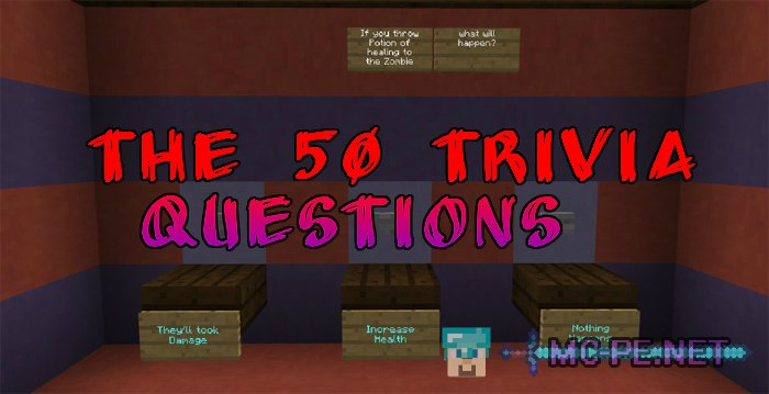 The 50 Trivia Questions [1 1 0] › Maps › MCPE - Minecraft