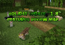 "Holiday Update ""1.8"" Features Review Map (1.8 Only)"