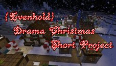 {Evenhold} Drama Christmas Short Project